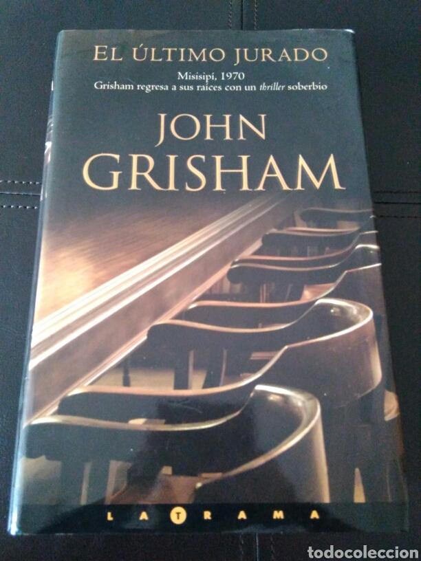 LIBRO NOVELA EL ULTIMO JURADO JOHN GRISHAM. ED. B 1 ED 2004 (Libros Nuevos - Narrativa - Novela Histórica)
