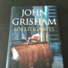 Libros: LIBRO NOVELA LOS LITIGANTES. AUTOR JOHN GRISHAM. Lote 103102815