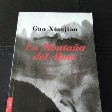 Libros: LIBRO NOVELA LA MONTAÑA DEL ALMA. AUTOR GAO XINGJIAN. Lote 103103290