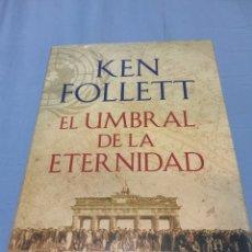 Libros: EL UMBRAL DE LA ETERNIDAD.KEN FOLLET. NUEVO. Lote 103239798