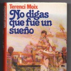 Libros: NO DIGAS QUE FUE UN SUEÑO.PREMIO PANETA 1986. Lote 103250995