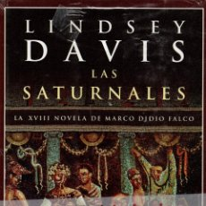 Libros: LAS SATURNALES. LINDSEY DAVIS. NARRATIVAS HISTÓRICAS EDHASA.. Lote 107039683