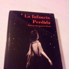 Libros: LA INFANCIA PERDIDA - ROBERTO SANTAMARIA MARTIN - POSTGUERRA. Lote 107739106