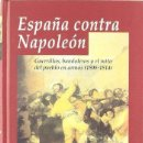 Libros: ESPAÑA CONTRA NAPOLEÓN (2006) - CHARLES J. ESDAILE - ISBN: 9788435026741. Lote 109201291