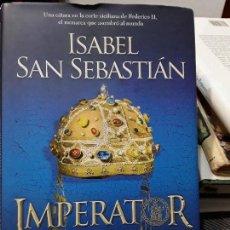 Libros: IMPERATOR. NOVELA HISTORICA DE ISABEL SAN SEBASTIÁN. ED. LA ESFERA DE LOS LIBROS. AÑO 2010.497 PAG.. Lote 112573687