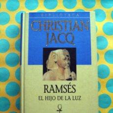 Libros: RAMSÉS. EL HIJO DE LA LUZ | CHRISTIAN JACQ [MUY BUEN ESTADO]. Lote 113972059
