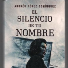 Libros: EL SILENCIO DE TU NOMBRE - ANDRÉS PÉREZ DOMÍNGUEZ - RANDOM 2013 - NAZIS GUERRA FRÍA ESPIONAJE ESPIAS. Lote 114151423