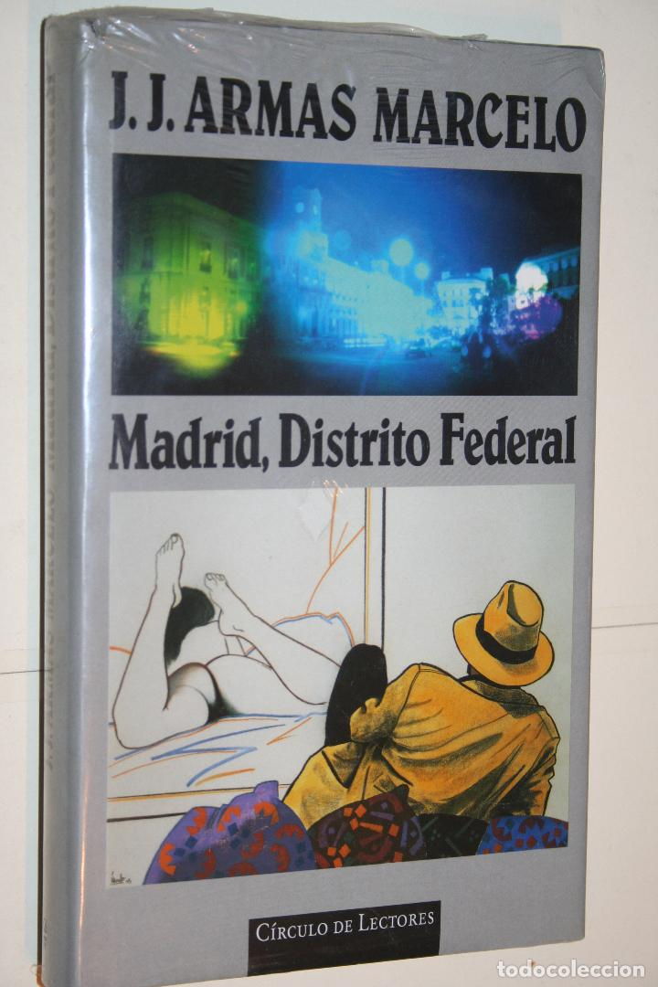 MADRID, DISTRITO FEDERAL (J.J. ARMAS MARCELO) *** LIBRO PRECINTADO *** EDICIONES CIRCULO LECTORES (Libros Nuevos - Narrativa - Novela Histórica)