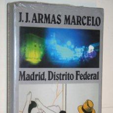 Libros: MADRID, DISTRITO FEDERAL (J.J. ARMAS MARCELO) *** LIBRO PRECINTADO *** EDICIONES CIRCULO LECTORES. Lote 120093315