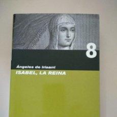 Libros: ISABEL, LA REINA. Lote 121257267