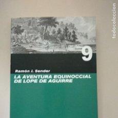 Libros: LA AVENTURA EQUINOCCIAL DE LOPE DE AGUIRRE. Lote 121257463