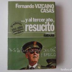 Libros: Y AL TERCER AÑO, RESUCITÓ (FERNANDO VIZCAÍNO CASAS). Lote 128637031
