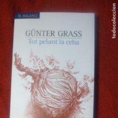 Libros: TOT PELANT UNA CEBA. GÜNTER GRASS. Lote 130529002