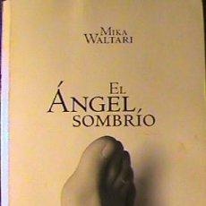 Libros: LIBRO EL ANGEL SOMBRIO, MIKA WALTARI, EDICION EL PAIS.. Lote 130882188