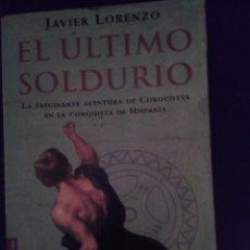 Libros: EL ÚLTIMO SOLDURIO - JAVIER LORENZO. Lote 132954210