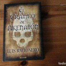 Libros: EL CRÁNEO DE AKENATÓN, LUIS RACIONERO. Lote 133339702