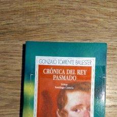 Libros: CRÓNICA DEL REY PASMADO DE GONZALO TORRENTE BALLESTER. Lote 135797366
