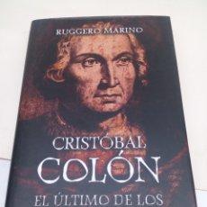 Libros: LIBRO CRISTÓBAL COLON EL ÚLTIMO DE LOS TEMPLARIOS. Lote 139527090