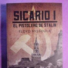Libros: SICARIO I. EL PISTOLERO DE STALIN / FLOYD MISSOULA / 1ª EDICIÓN JUNIO 2018. CALIGRAMA. Lote 142112022