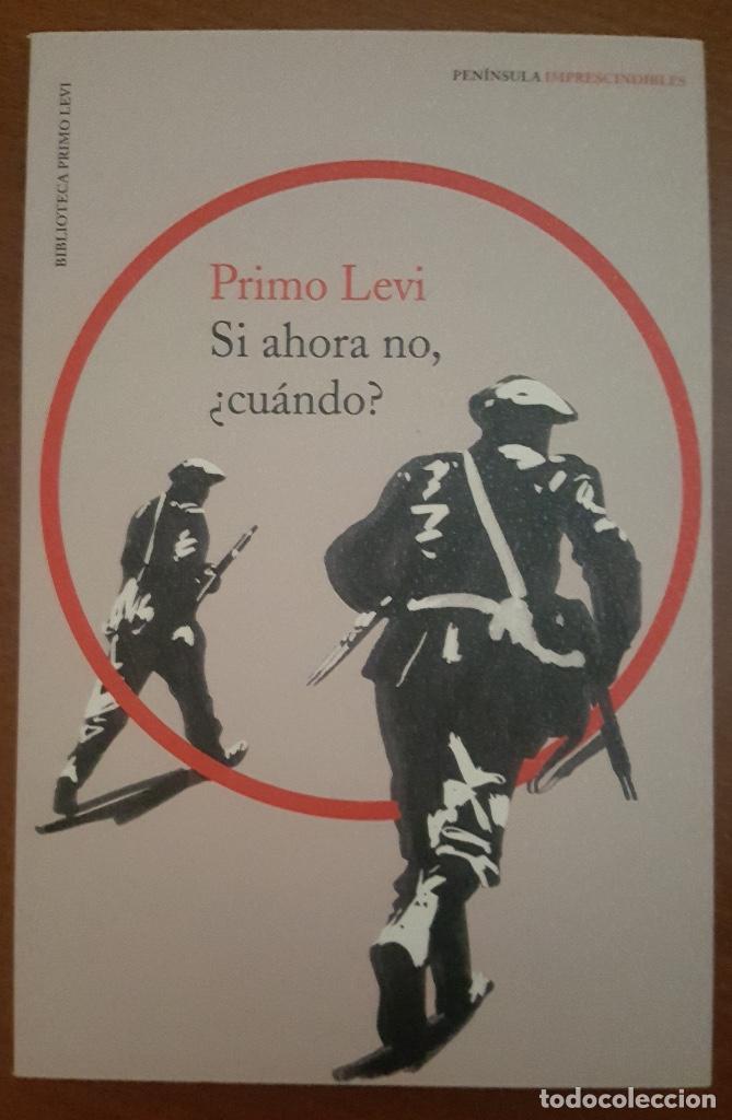 SI AHORA NO, ¿CUANDO? PRIMO LEVI , 2018 (Libros Nuevos - Narrativa - Novela Histórica)