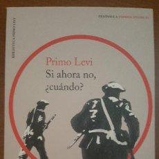 Libros: SI AHORA NO, ¿CUANDO? PRIMO LEVI , 2018. Lote 142179526