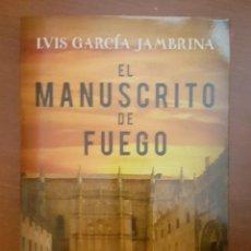 Libros: EL MANUSCRITO DE FUEGO. LUIS GARCÍA JAMBRINA 2018. Lote 142181494