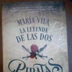 Libros: LA LEYENDA DE LAS DOS PIRATAS. MARÍA VILA. Lote 142181862