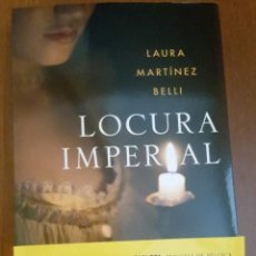 Libros: LOCURA IMPERIAL. LAURA MARTÍNEZ-BELLI. Lote 142183898
