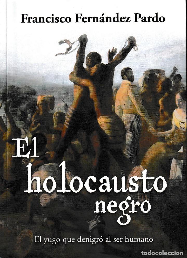 EL HOLOCAUSTO NEGRO (FCO. FERNÁNDEZ PARDO 2018) GLYPHOS (Libros Nuevos - Narrativa - Novela Histórica)