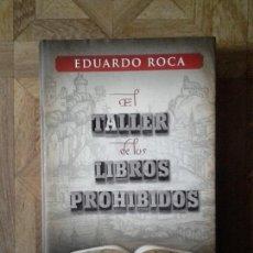 Libros: EDUARDO ROCA - EL TALLER DE LOS LIBROS PROHIBIDOS. Lote 142852890