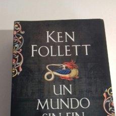 Libros: KEN FOLLET UN MUNDO SIN FIN. Lote 143285044