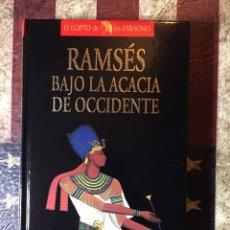 Libros: RAMSÉS BAJO LA ACACIA DE OCCIDENTE. Lote 144341137