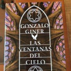 Libros: LAS VENTANAS DEL CIELO DE GONZALO GINER. Lote 147562874