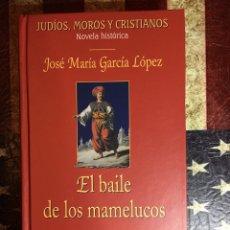 Libros: EL BAILE DE LOS MAMELUCOS. Lote 148283644