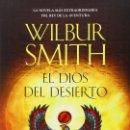 Libros: EL DIOS DEL DESIERTO (2015) - WILBUR SMITH - ISBN: 9788415945611. Lote 148520226