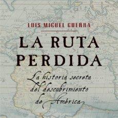 Libros: LA RUTA PERDIDA (2008) - LUIS MIGUEL GUERRA - ISBN: 9788435061698. Lote 148520878