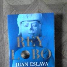 Libros: JUAN ESLAVA GALÁN - REY LOBO. Lote 150087614