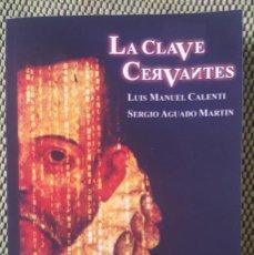 Libros: LA CLAVE CERVANTES. Lote 150646734