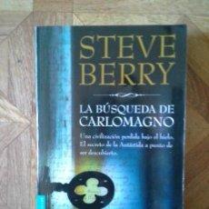 Libros: STEVE BERRY - LA BÚSQUEDA DE CARLOMAGNO. Lote 151057510