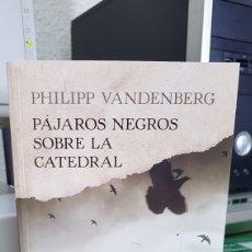 Libros: PÁJAROS NEGROS SOBRE LA CATEDRAL. Lote 151714646