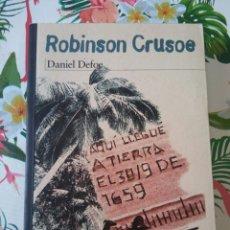 Libros: ROBINSO CRUSOE-DANIEL DEFOE-AQUÍ LLEGUÉ A TIERRA EL 30/9 DE 1659. Lote 154293110