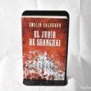 Libros: EL JUDÍO DE SHANHÁI - EMILIO CALDERÓN. Lote 158677969