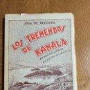 Libros: LOS TREMENDOS DE KANALA KRESALA ETA LURRUNA JUAN DE IRIGOYEN 1958. Lote 159889042
