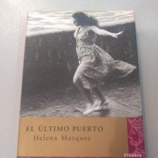 Libros: EL ÚLTIMO PUERTO DE HELENA MARQUES. Lote 165955556