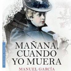 Libros: MAÑANA CUANDO YO MUERA. MANUEL GARCÍA. Lote 166133866