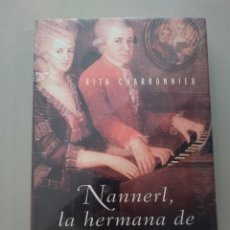 Libros: NANNERL, LA HERMANA DE MOZART. RITA CHARBONNIER EDHASA 9788435061315. Lote 168910926