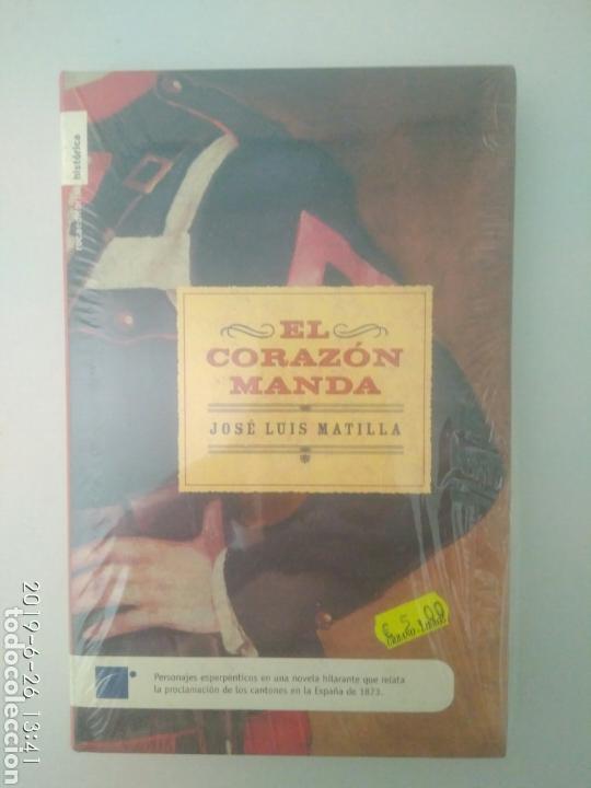 EL CORAZÓN MANDA JOSÉ LUIS MATILLA ROPA EDITORIAL HISTÓRICA. NUEVO PRECINTADO (Libros Nuevos - Narrativa - Novela Histórica)