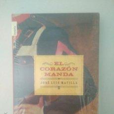 Libros: EL CORAZÓN MANDA JOSÉ LUIS MATILLA ROPA EDITORIAL HISTÓRICA. NUEVO PRECINTADO. Lote 169409264