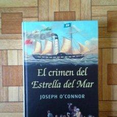 Libros: JOSEPH O'CONNOR - EL CRIMEN DEL ESTRELLA DEL MAR. Lote 171573658
