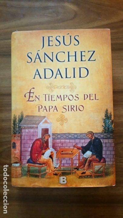EN TIEMPOS DEL PAPA SIRIO - SÁNCHEZ ADALID, JESÚS (Libros Nuevos - Narrativa - Novela Histórica)